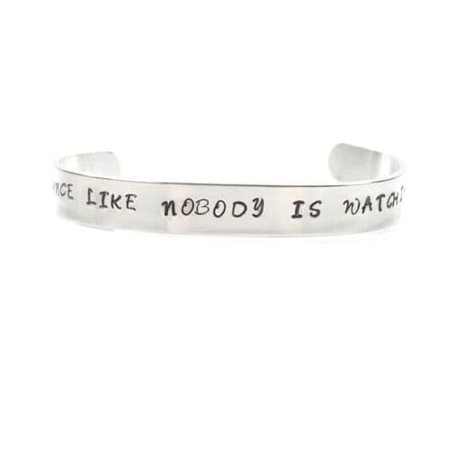 Dance Like Nobody Is Watching Hand Stamped Bracelet / Bangle - Gift Boxed
