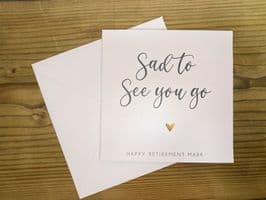 Retirement Card - 'Sad to see you go' - Personalised