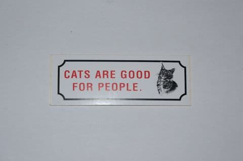 CATS ARE GOOD FOR PEOPLE STICKER