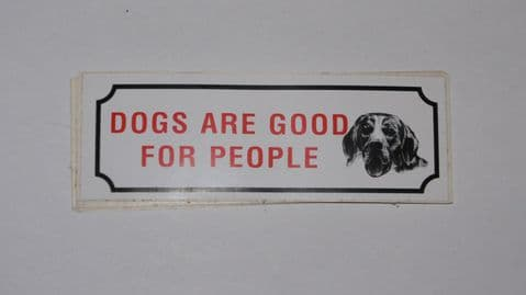 DOGS ARE GOOD FOR PEOPLE PET STICKER