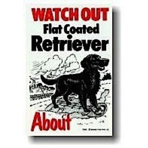 FLAT COATED RETRIEVER ABOUT - DOG SIGN