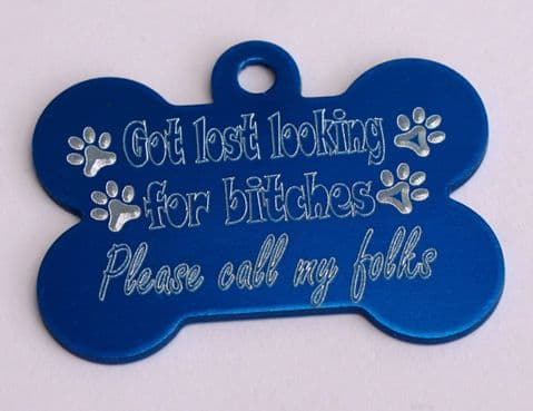 FUNNY DOG TAG GOT LOST LOOKING FOR BITCHES 32MM / 38MM COLOURED BONE DOG ID TAG