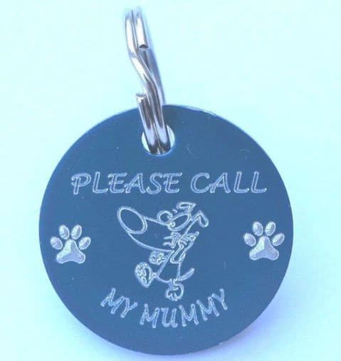 FUNNY PERSONALISED 25MM PLEASE CALL MY MUMMY DOG TAG  + YOUR DETAILS ON REVERSE