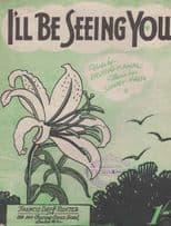 I'll Be Seeing You Sammy Fain 1930s Sheet Music