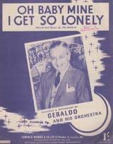 Oh Baby Mine I Get So Lonely Geraldo 1950s Sheet Music
